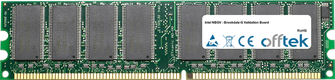 NBGV - Brookdale-G Validation Board 1GB Modul - 184 Pin 2.5v DDR266 Non-ECC Dimm