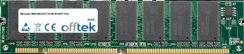 MS-6337 V5.0B (815EPT Pro) 256MB Modul - 168 Pin 3.3v PC133 SDRAM Dimm